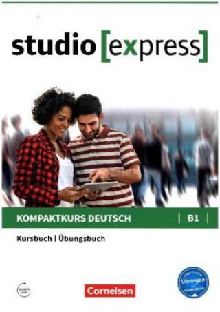 studio [express] B1 - Kurs- und Übungsbuch mit Audios online