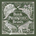 Book of Prehistoric Beasts