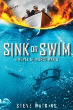 SINK OR SWIM A NOVEL OF WWII