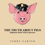 Truth about Pigs