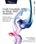 Craft GraphQL APIs in Elixir with Absinthe
