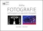 Kniha FOTOGRAFIE - Od fotogramu k výpočetní fotografii