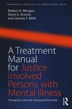 Treatment Manual for Justice Involved Persons with Mental Illness