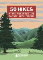 50 HIKES IN THE TILLAMOOK & CL