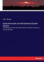 Hardy Perennials and old-fashioned Garden Flowers