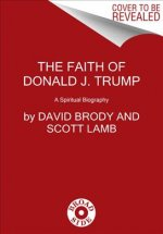 FAITH OF DONALD J TRUMP