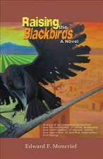 RAISING THE BLACKBIRDS