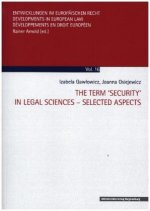 The Term 'Security' in Legal Sciences - Selected Aspects
