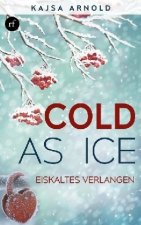 Cold as ice - Eiskaltes Verlangen