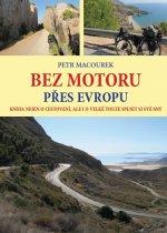 Bez motoru přes Evropu - Kniha nejen o cestování, ale i o velké touze splnit si své sny