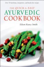 Quick and Easy Ayurvedic Cookbook
