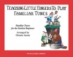 Teaching Little Fingers to Play Familiar Tunes - Book Only: Teaching Little Fingers to Play/Early Elementary Level