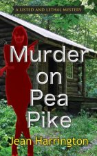 MURDER ON PEA PIKE