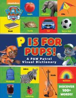 PAW PATROL P IS FOR PUPS