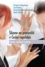 Šikana na pracovišti v České republice. Teorie, výzkum a praxe