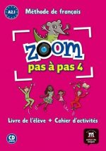 Zoom Pas a pas 1 (A2.1) - le Livre de l'éleve + Cahier + CD