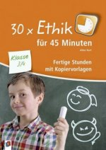 30x Ethik für 45 Minuten - Klasse 3/4