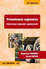 Privatizácia vojenstva - Súkromné vojenské spoločnosti