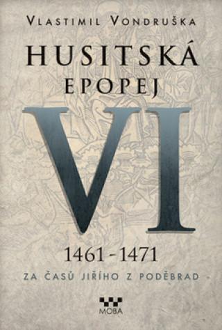 Husitská epopej VI 1461-1471