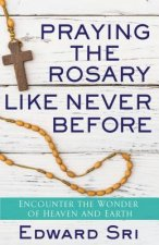 PRAYING THE ROSARY LIKE NEVER