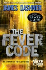 Fever Code (Maze Runner, Book Five; Prequel)