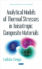 Analytical Models of Thermal Stresses in Anisotropic Composite Materials