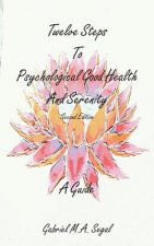 Twelve Steps to Psychological Good Health - A Guide