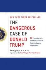 Dangerous Case of Donald Trump