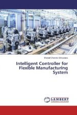 Intelligent Controller for Flexible Manufacturing System