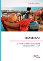 !BIENVENIDO! Spanisch-Kurs fur Einsteiger und Fortgeschrittene A1-B1