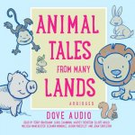Animal Tales from Many Lands: Traditional Tales