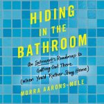 Hiding in the Bathroom: An Introvert's Roadmap to Getting Out There When You'd Rather Stay Home