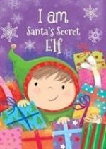 I Am Santa's Secret Elf