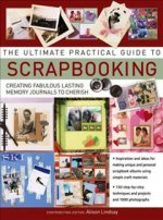 Ultimate Practical Guide to Scrapbooking