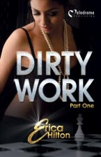 DIRTY WORK - PART 1