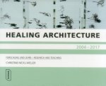 Healing Architecture 2004-2017