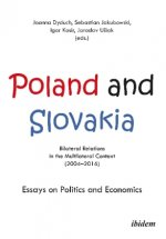 Poland and Slovakia: Bilateral Relations in a Multilateral Context (2004-2016)