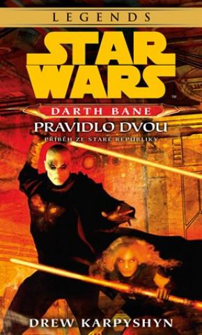 STAR WARS Darth Bane 2. Pravidlo dvou