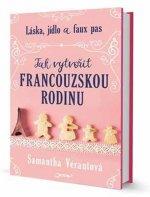 Jak vytvořit francouzskou rodinu - Láska, jídlo a faux pas