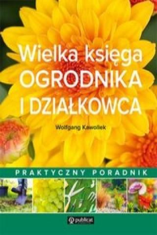 Wielka księga ogrodnika i działkowca