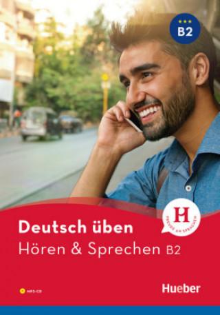 Deutsch üben Hören & Sprechen B2. Buch mit MP3-CD