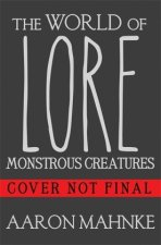 The World of Lore, Vol. 1 - Monstrous Creatures