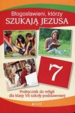 Blogoslawieni ktorzy szukaja Jezusa Religia 7 Podrecznik