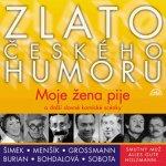 Zlato českého humoru Moje žena pije a další slavné komické scénky