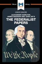 Analysis of Alexander Hamilton, James Madison, and John Jay's The Federalist Papers