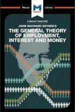 Analysis of John Maynard Keyne's The General Theory of Employment, Interest and Money