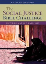 The Social Justice Bible Challenge: A 40 Day Bible Challenge
