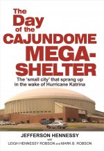 The Day of the Cajundome Mega-Shelter: The 'Small City' That Sprang Up in the Wake of Hurricane Katrina