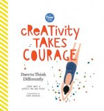 Creativity Takes Courage: Dare to Unleash Your Inner Artist