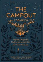 The Campout: Recipes to Enjoy by the Fire